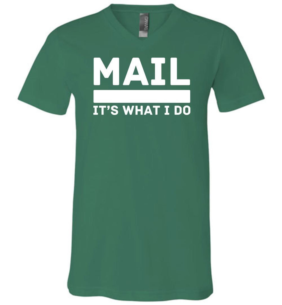Postal Worker Tees Men's V-Neck Kelly / S Mail It's What I do Men's V-Neck Tee