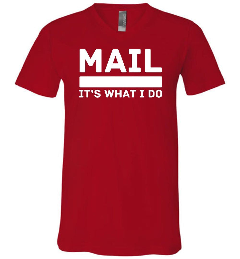 Postal Worker Tees Men's V-Neck Red / S Mail It's What I do Men's V-Neck Tee