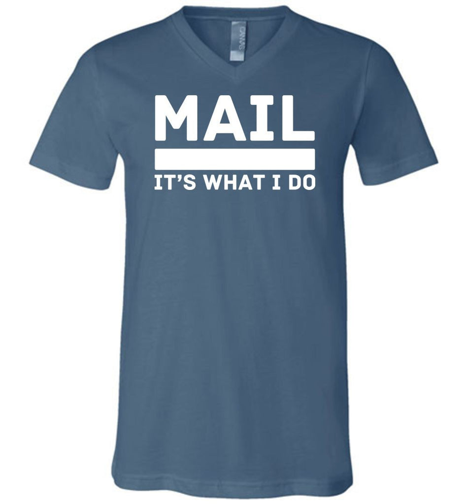 Postal Worker Tees Men's V-Neck Steel Blue / S Mail It's What I do Men's V-Neck Tee
