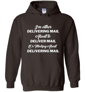 Postal Worker Tees Hoodies Dark Chocolate / S Thinking about delivering mail  Hoodie