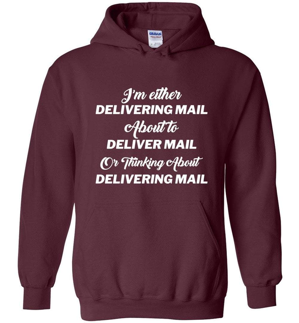 Postal Worker Tees Hoodies Maroon / S Thinking about delivering mail  Hoodie