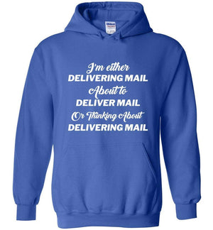 Postal Worker Tees Hoodies placeholder / placeholder Thinking about delivering mail  Hoodie