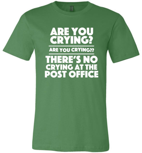 Postal Worker Tees Unisex Tshirt Leaf / S Are you crying? Tshirt