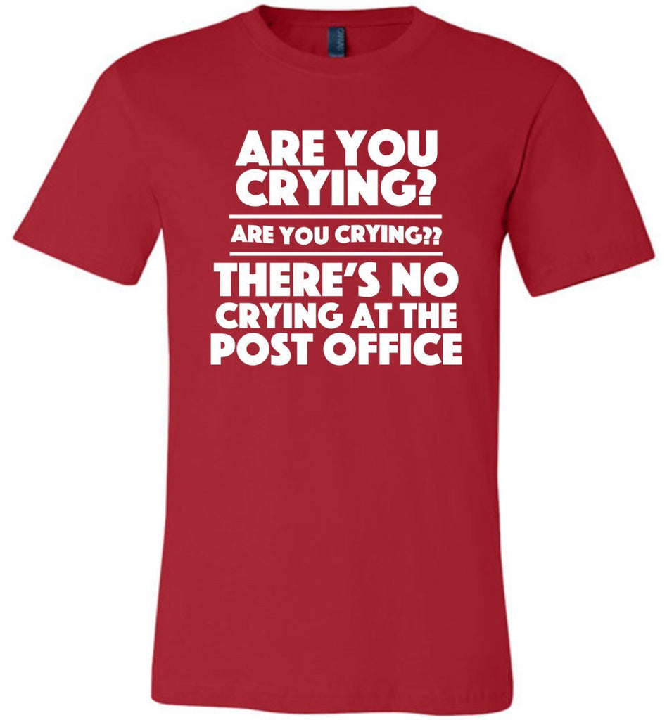 Postal Worker Tees Unisex Tshirt Red / S Are you crying? Tshirt