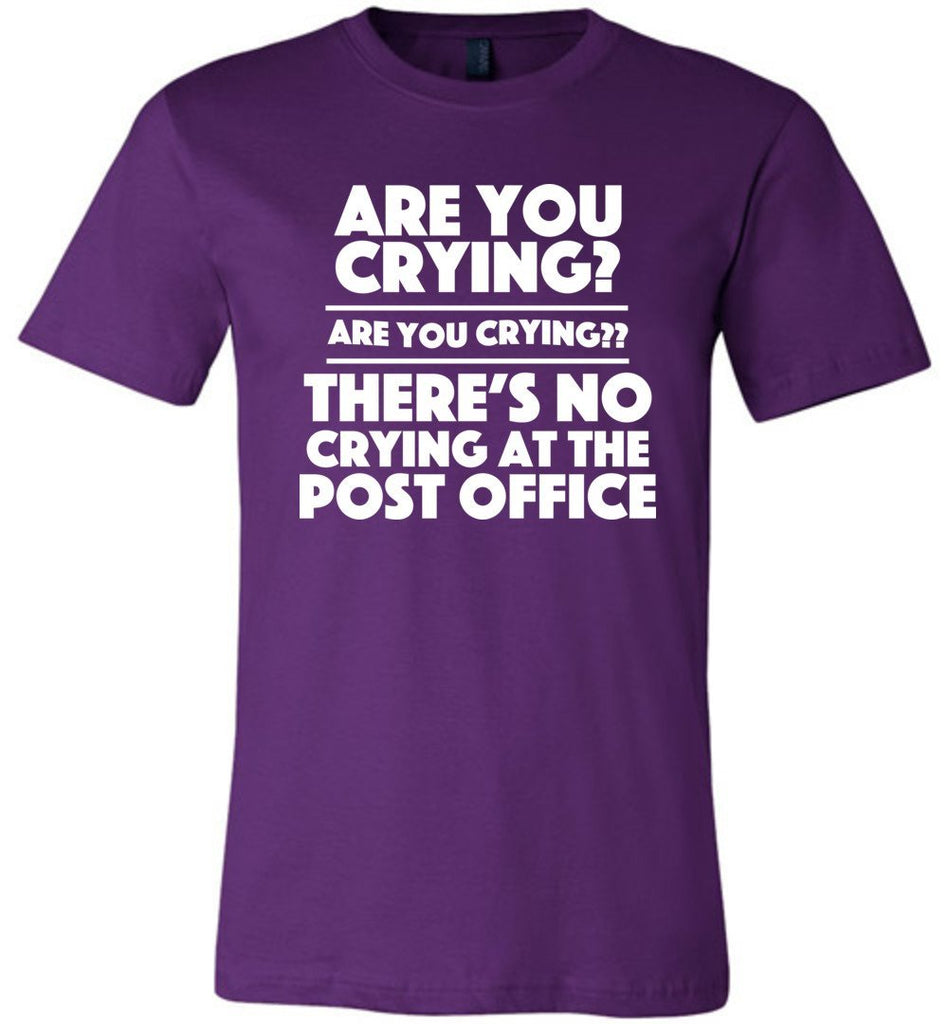 Postal Worker Tees Unisex Tshirt Team Purple / S Are you crying? Tshirt
