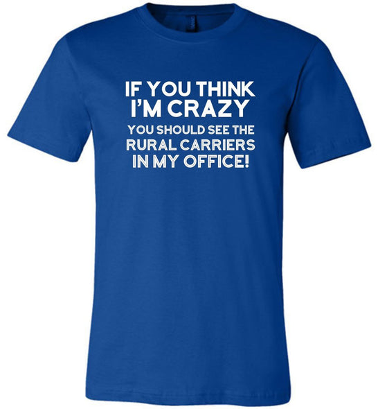 Postal Worker Tees Unisex Tshirt True Royal / S Crazy Rural Carriers Tshirt