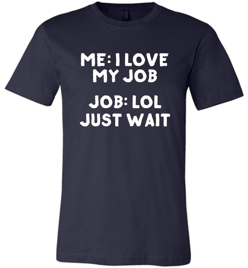 Postal Worker Tees Unisex Tshirt Navy / S I love my job Tshirt