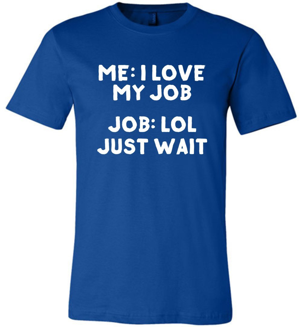 Postal Worker Tees Unisex Tshirt True Royal / S I love my job Tshirt