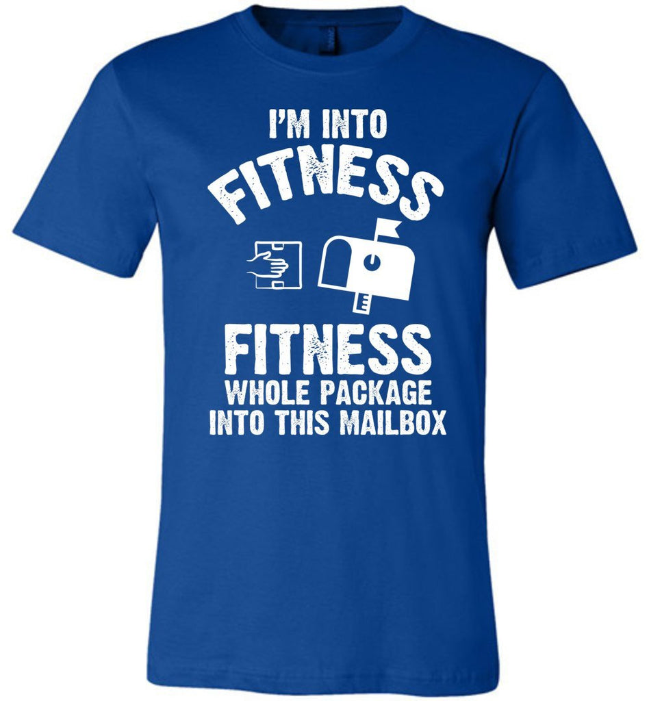 Postal Worker Tees Unisex Tshirt True Royal / S I'm into fitness Tshirt