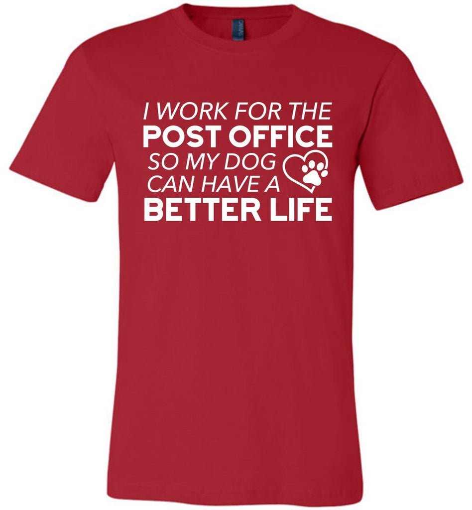 Postal Worker Tees Unisex Tshirt Red / S I work for the PO for my dog Tshirt