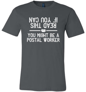 Postal Worker Tees Unisex Tshirt Asphalt / S If you can read this you might be a postal worker Tshirt