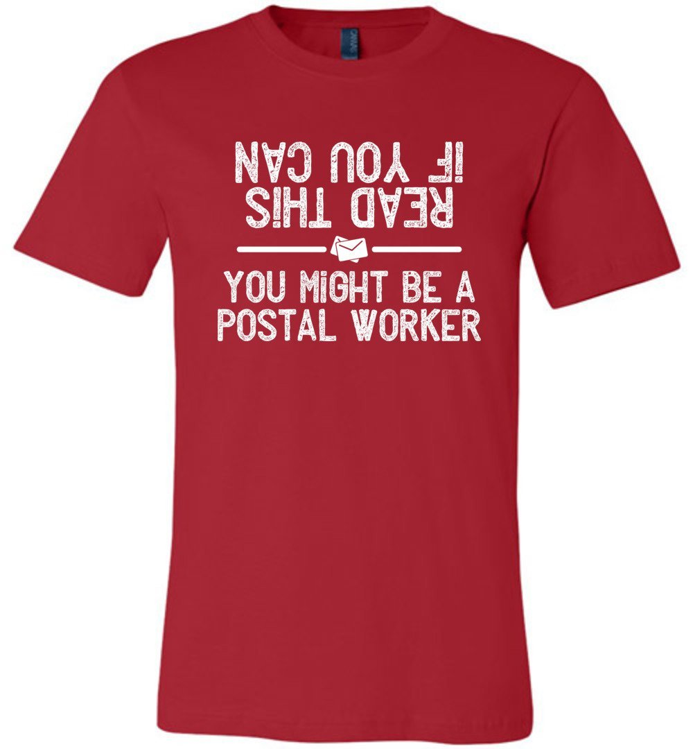 Postal Worker Tees Unisex Tshirt Red / S If you can read this you might be a postal worker Tshirt