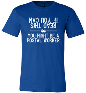 Postal Worker Tees Unisex Tshirt True Royal / S If you can read this you might be a postal worker Tshirt