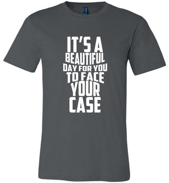 Postal Worker Tees Unisex Tshirt Asphalt / S It's a beautiful day to face your case Tshirt