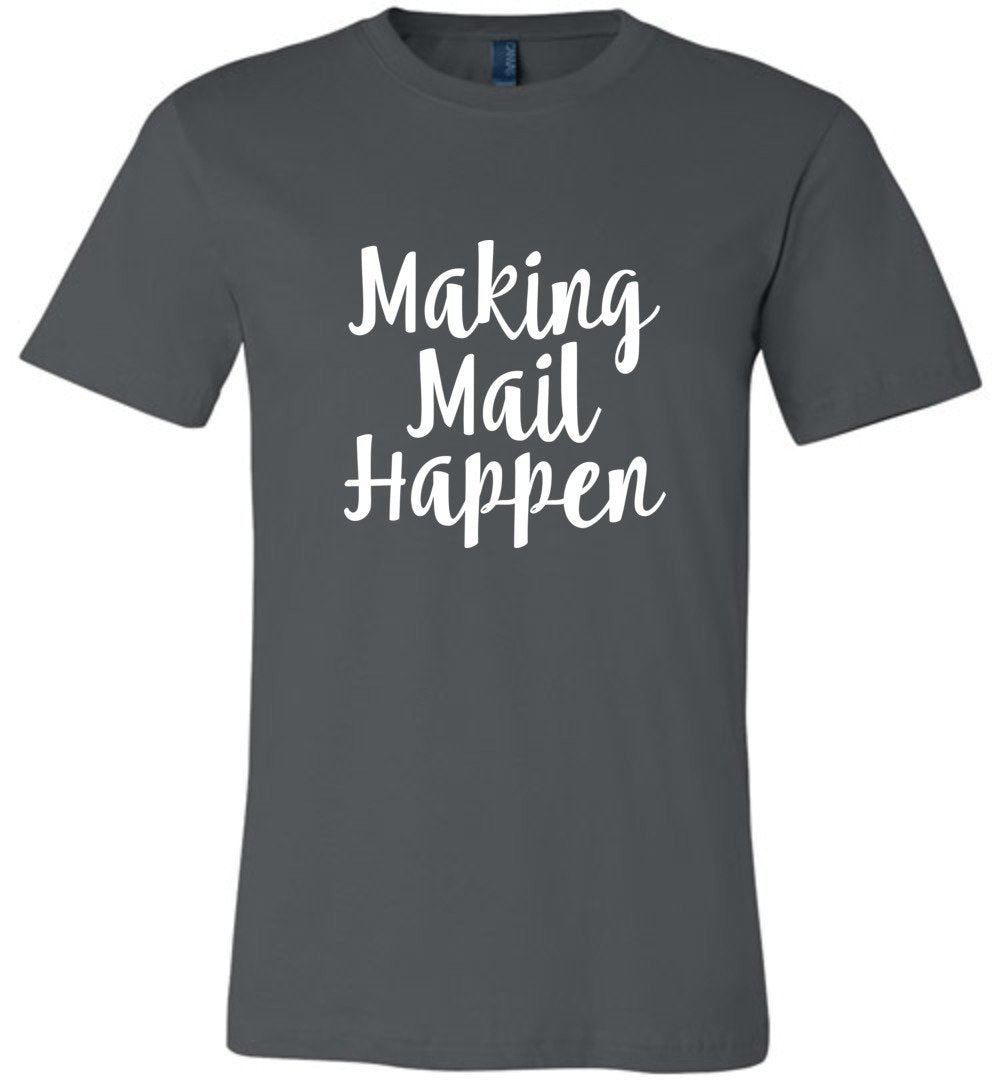 Postal Worker Tees Unisex Tshirt Asphalt / S Making Mail Happen Tshirt