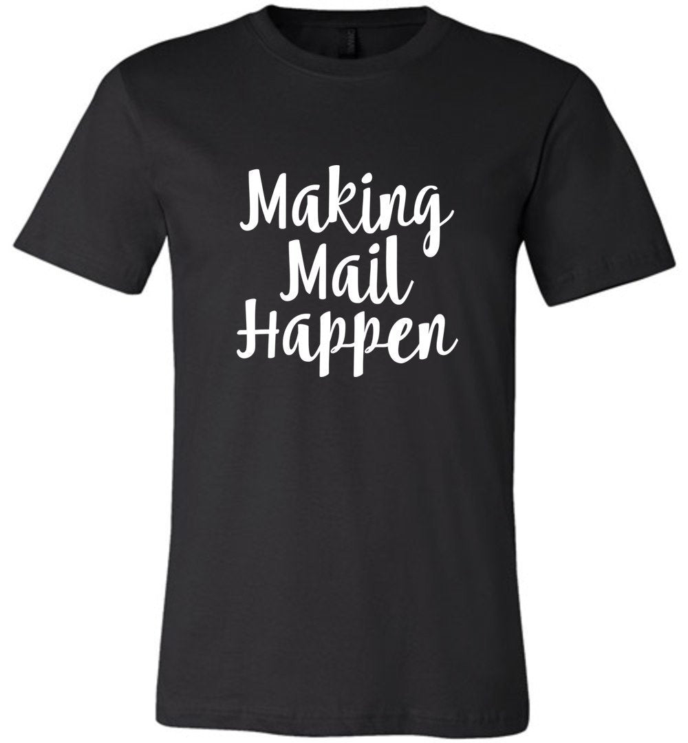 Postal Worker Tees Unisex Tshirt Black / S Making Mail Happen Tshirt