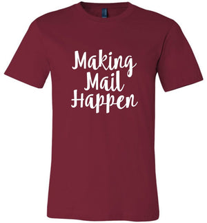 Postal Worker Tees Unisex Tshirt Cardinal / S Making Mail Happen Tshirt