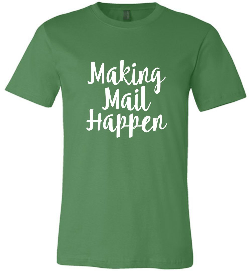Postal Worker Tees Unisex Tshirt Leaf / S Making Mail Happen Tshirt