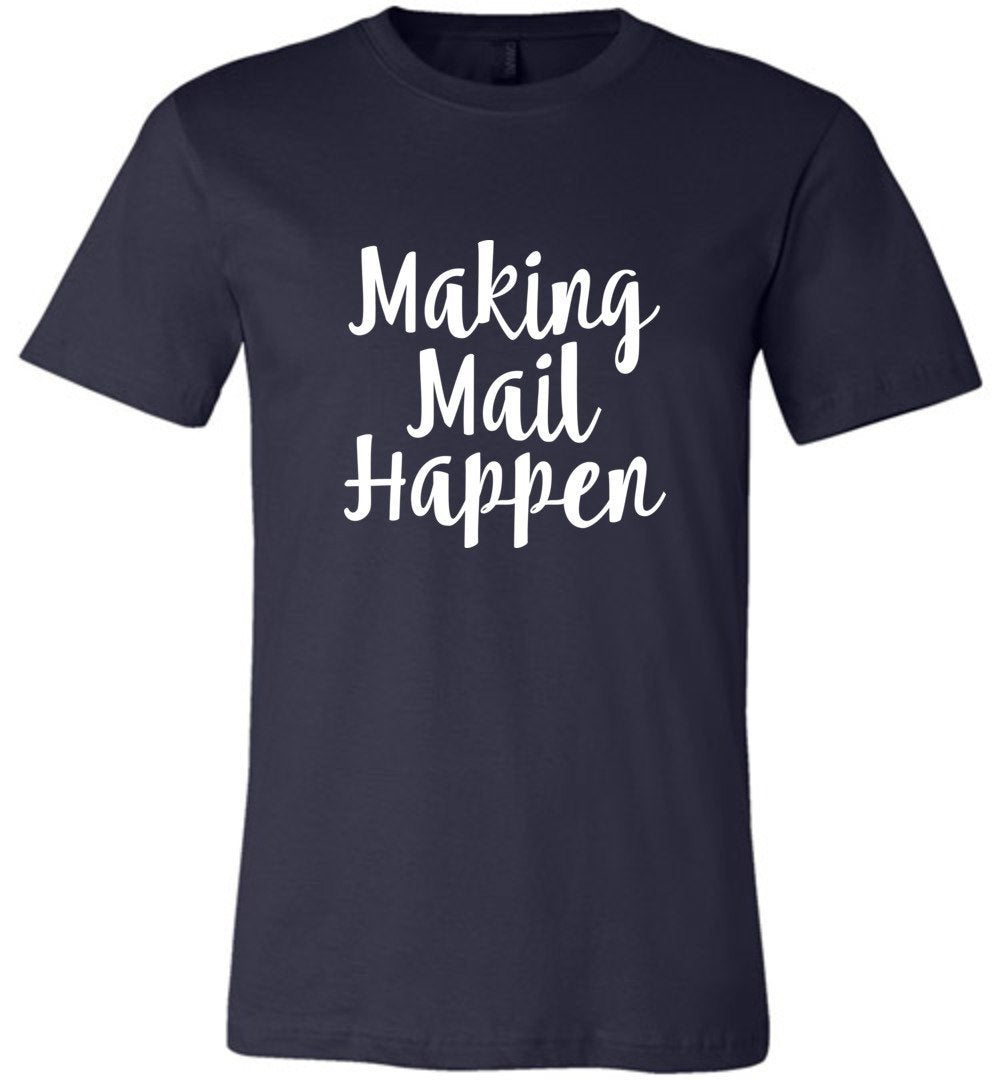 Postal Worker Tees Unisex Tshirt Navy / S Making Mail Happen Tshirt