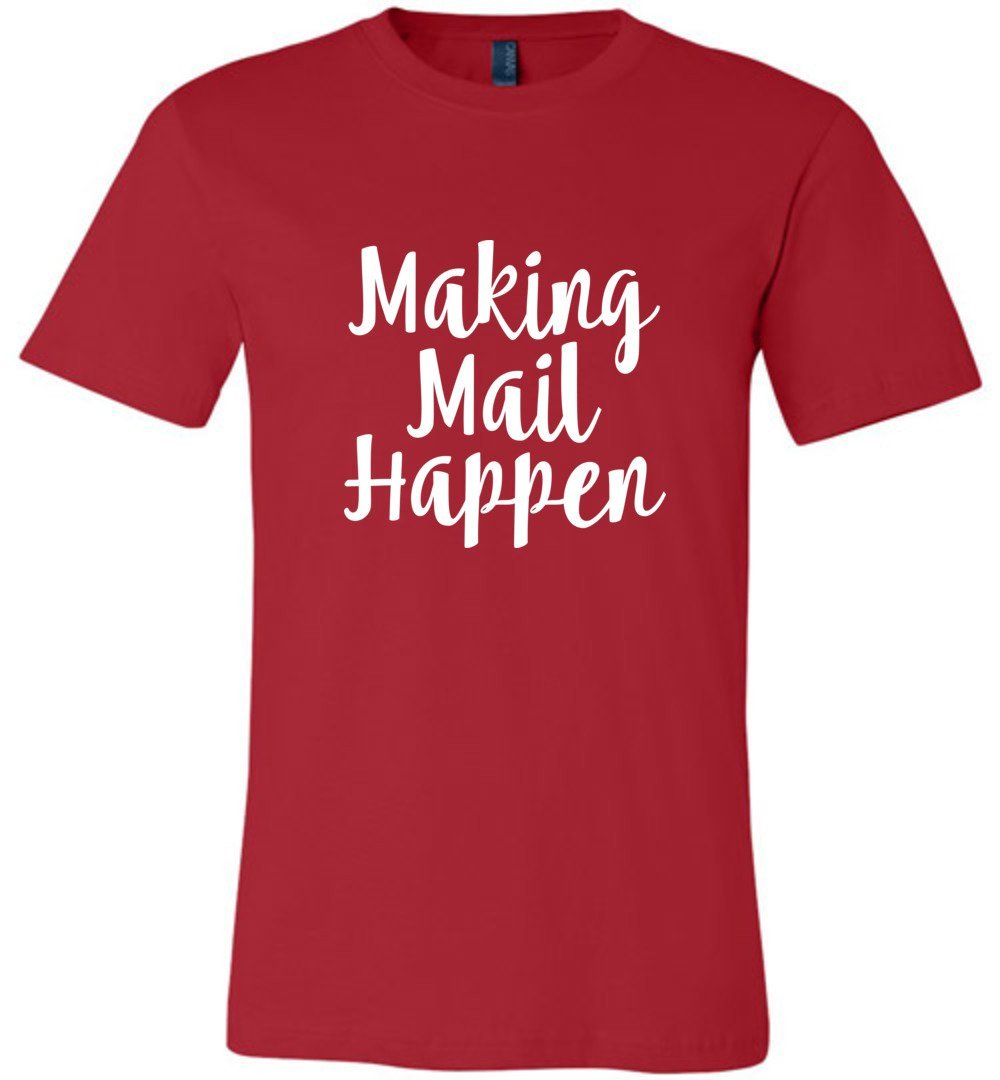 Postal Worker Tees Unisex Tshirt Red / S Making Mail Happen Tshirt