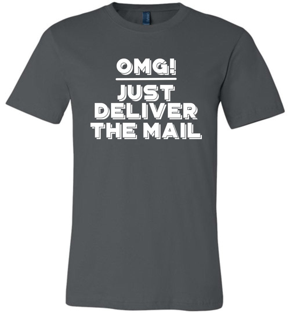 Postal Worker Tees Unisex Tshirt Asphalt / S OMG Just deliver the mail Tshirt