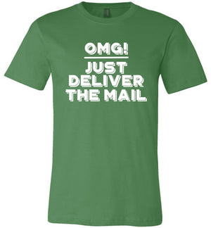 Postal Worker Tees Unisex Tshirt Leaf / S OMG Just deliver the mail Tshirt