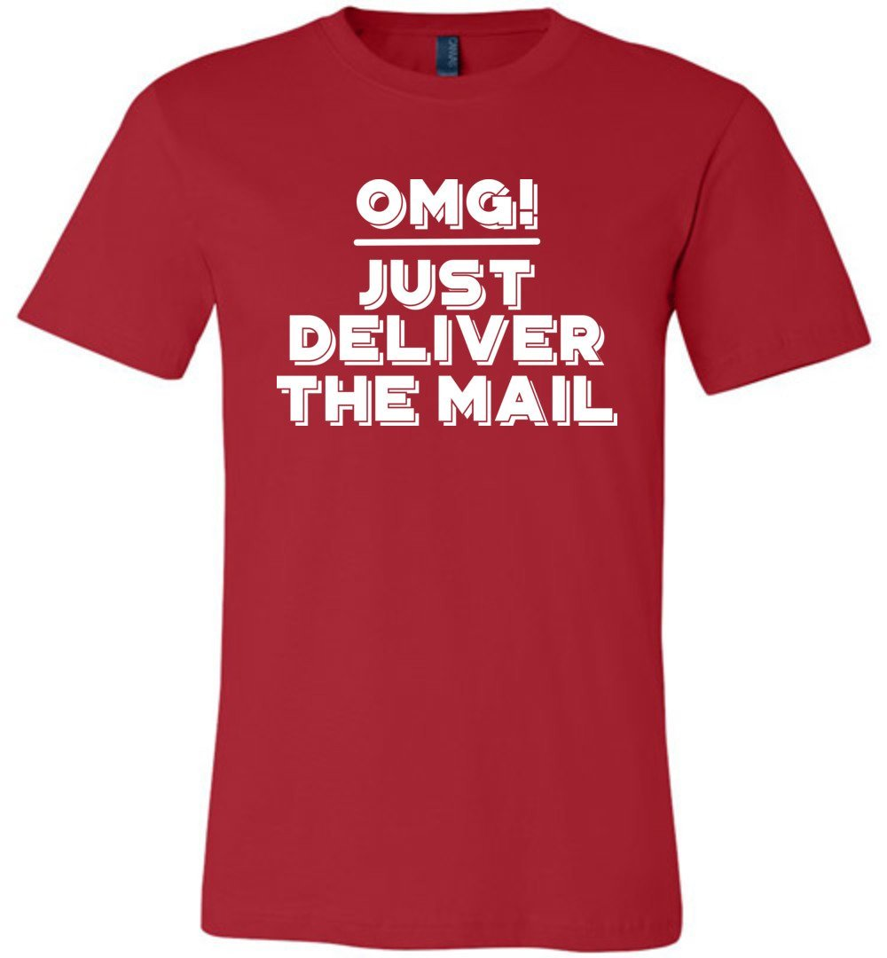 Postal Worker Tees Unisex Tshirt Red / S OMG Just deliver the mail Tshirt