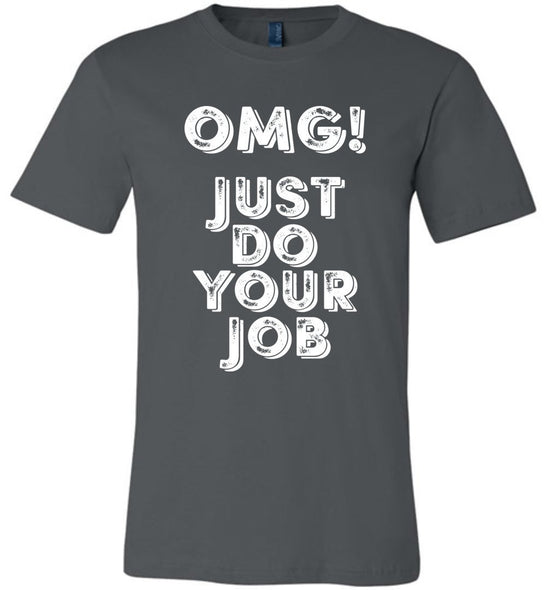 Postal Worker Tees Unisex Tshirt Asphalt / S OMG Just do your job Tshirt