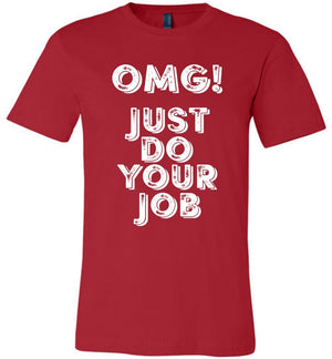 Postal Worker Tees Unisex Tshirt Red / S OMG Just do your job Tshirt