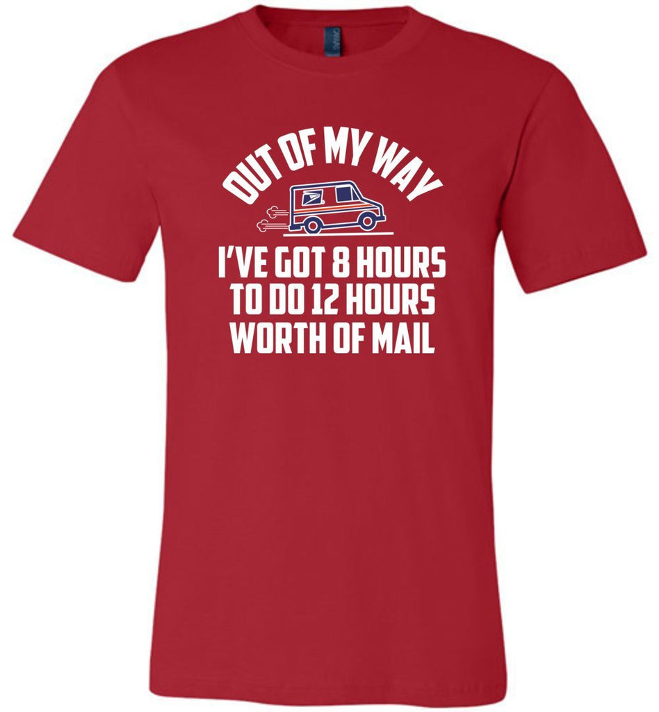 Postal Worker Tees Unisex Tshirt Red / S Out of my way - 8 hours Tshirt