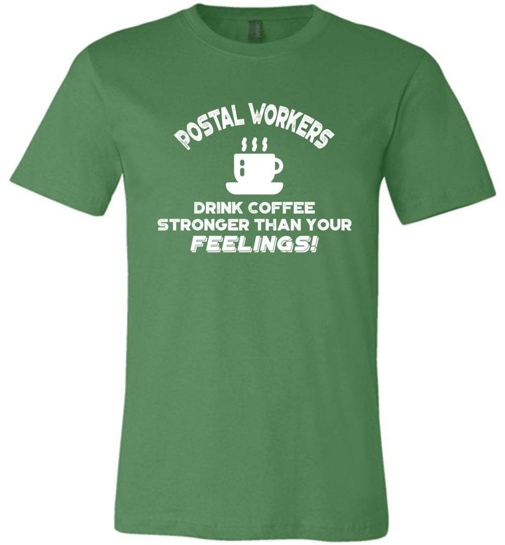 Postal Worker Tees Unisex Tshirt Leaf / S Postal workers drink coffee stronger than your feelings Tshirt