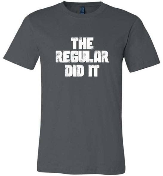 Postal Worker Tees Unisex Tshirt Asphalt / S The regular did it Tshirt