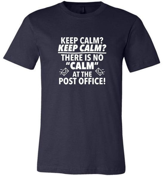 Postal Worker Tees Unisex Tshirt Navy / S There is no calm at the PO Tshirt