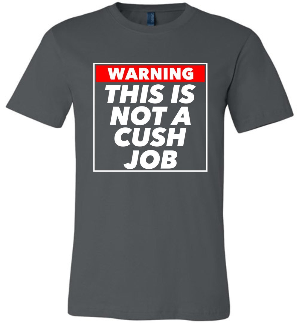Postal Worker Tees Unisex Tshirt Asphalt / S Warning this is not a cush job Tshirt