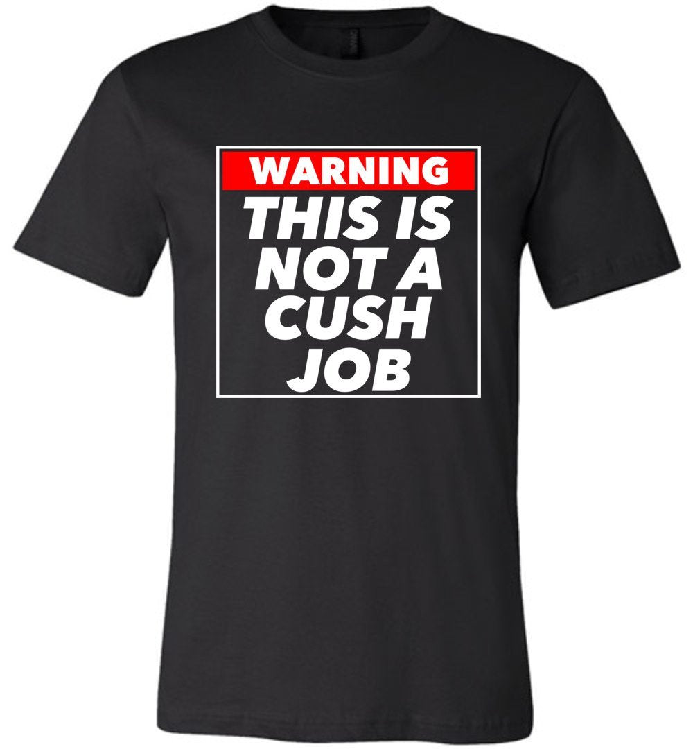 Postal Worker Tees Unisex Tshirt Black / S Warning this is not a cush job Tshirt