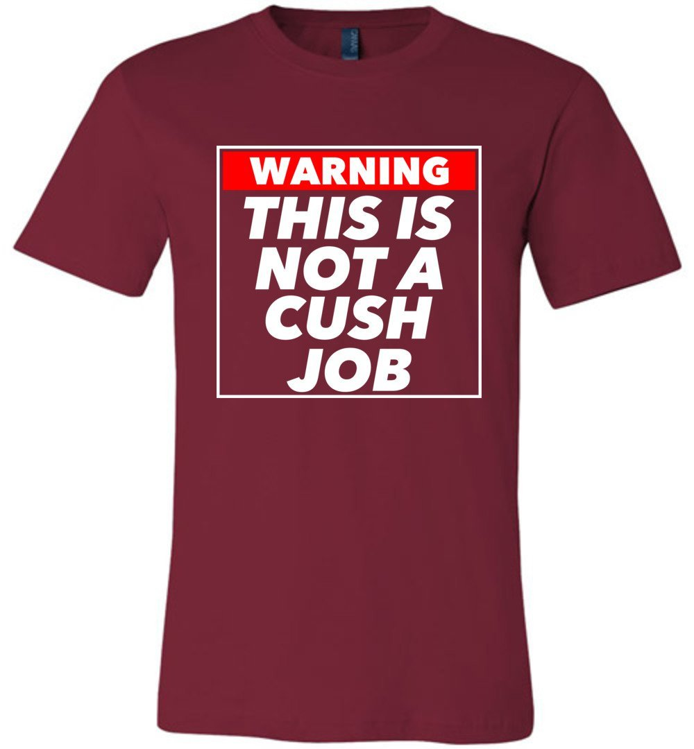Postal Worker Tees Unisex Tshirt Cardinal / S Warning this is not a cush job Tshirt