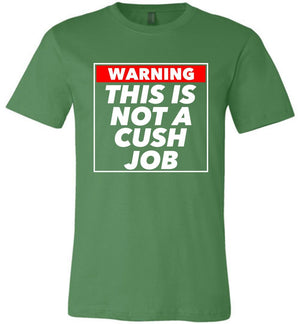 Postal Worker Tees Unisex Tshirt Leaf / S Warning this is not a cush job Tshirt