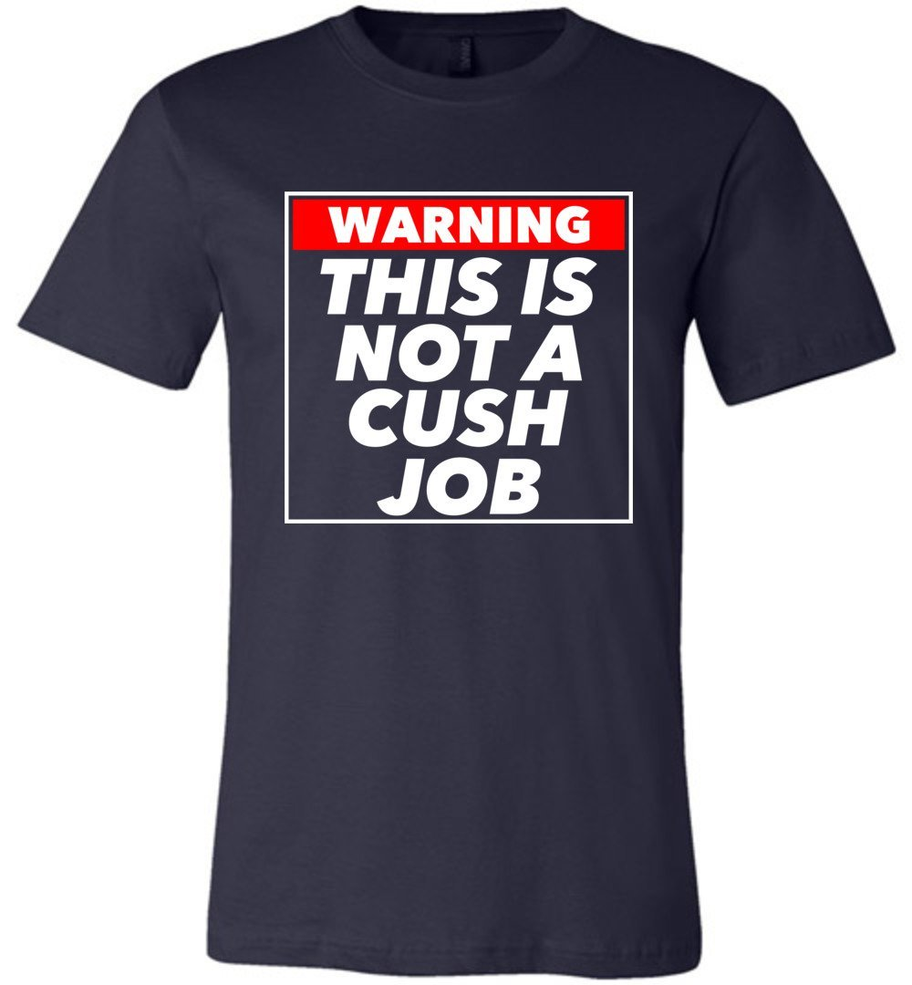 Postal Worker Tees Unisex Tshirt Navy / S Warning this is not a cush job Tshirt