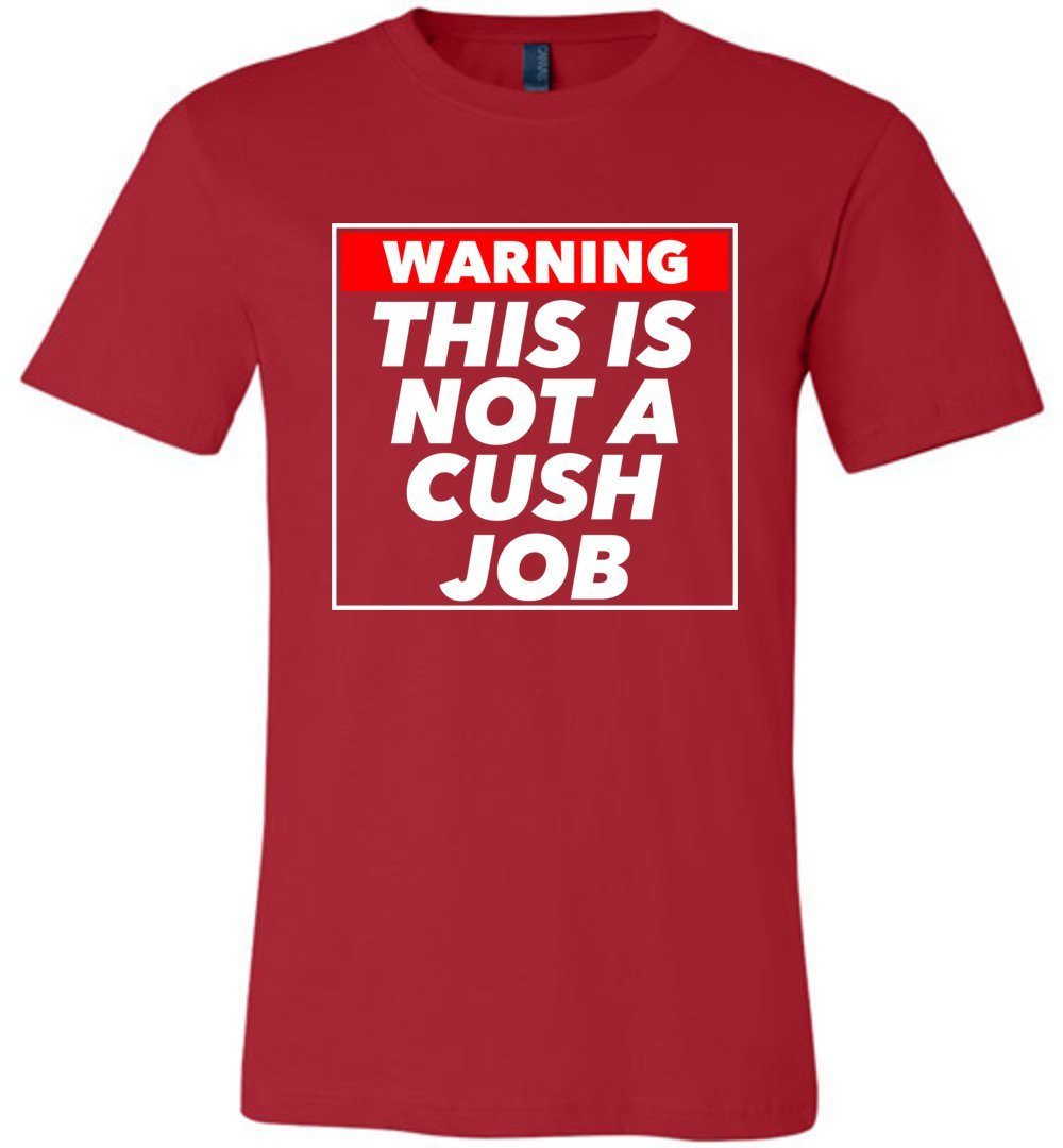 Postal Worker Tees Unisex Tshirt Red / S Warning this is not a cush job Tshirt