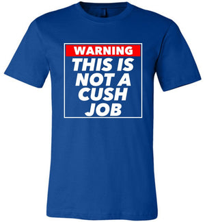 Postal Worker Tees Unisex Tshirt True Royal / S Warning this is not a cush job Tshirt