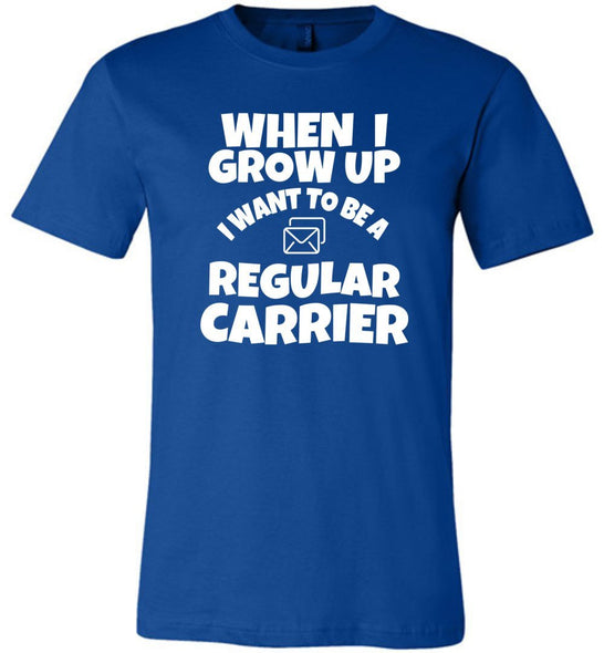 Postal Worker Tees Unisex Tshirt True Royal / S When I grow up Tshirt
