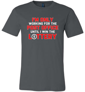 Postal Worker Tees Unisex Tshirt Asphalt / S Working to win the Lottery Tshirt