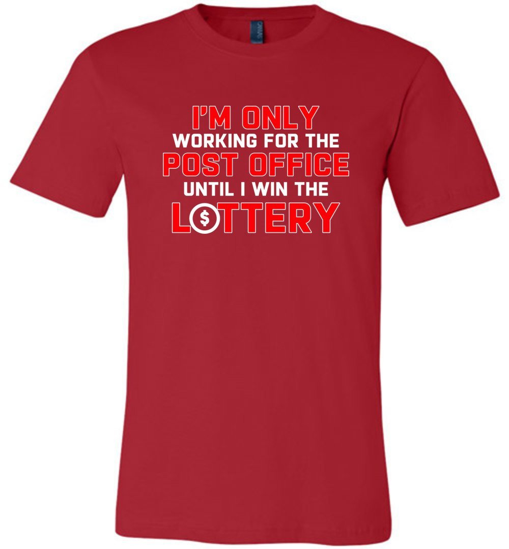 Postal Worker Tees Unisex Tshirt Red / S Working to win the Lottery Tshirt