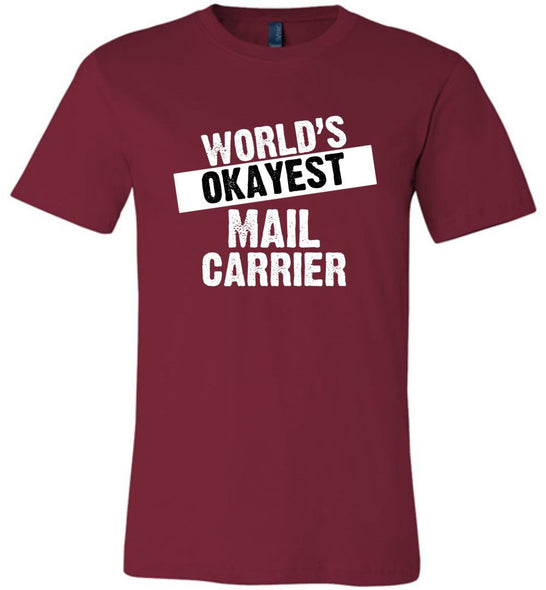 Postal Worker Tees Unisex Tshirt Cardinal / S World's Okayest Mail Carrier Tshirt