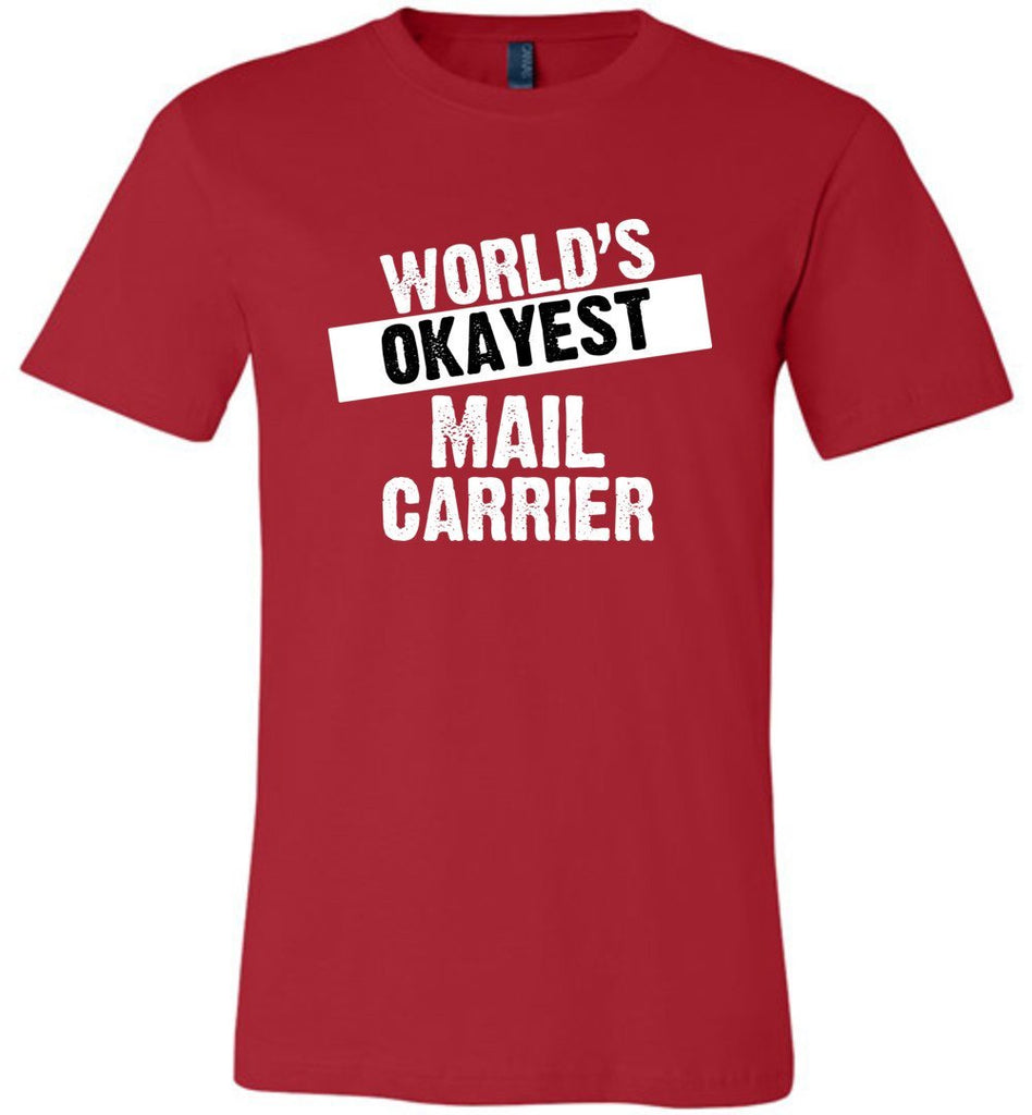 Postal Worker Tees Unisex Tshirt Red / S World's Okayest Mail Carrier Tshirt