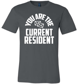 Postal Worker Tees Unisex Tshirt Asphalt / S You are the current resident Tshirt