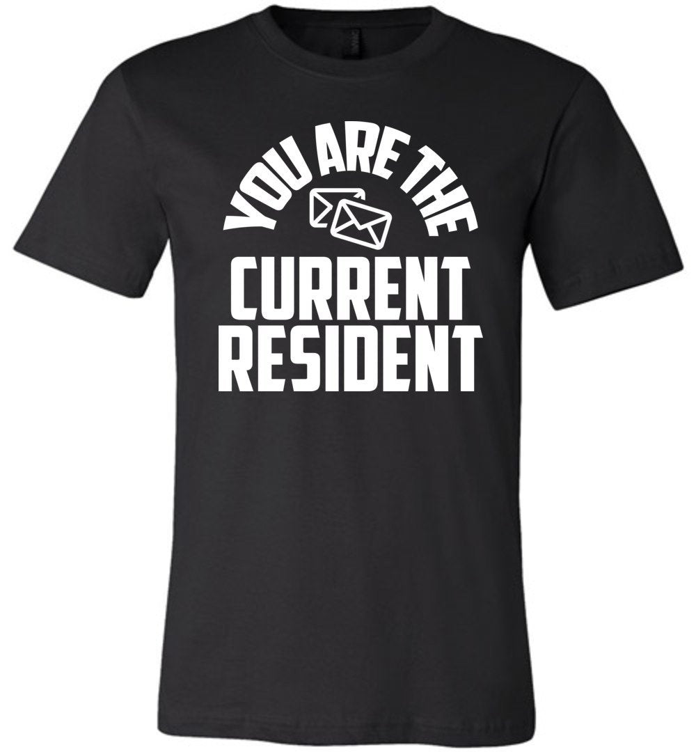 Postal Worker Tees Unisex Tshirt Black / S You are the current resident Tshirt
