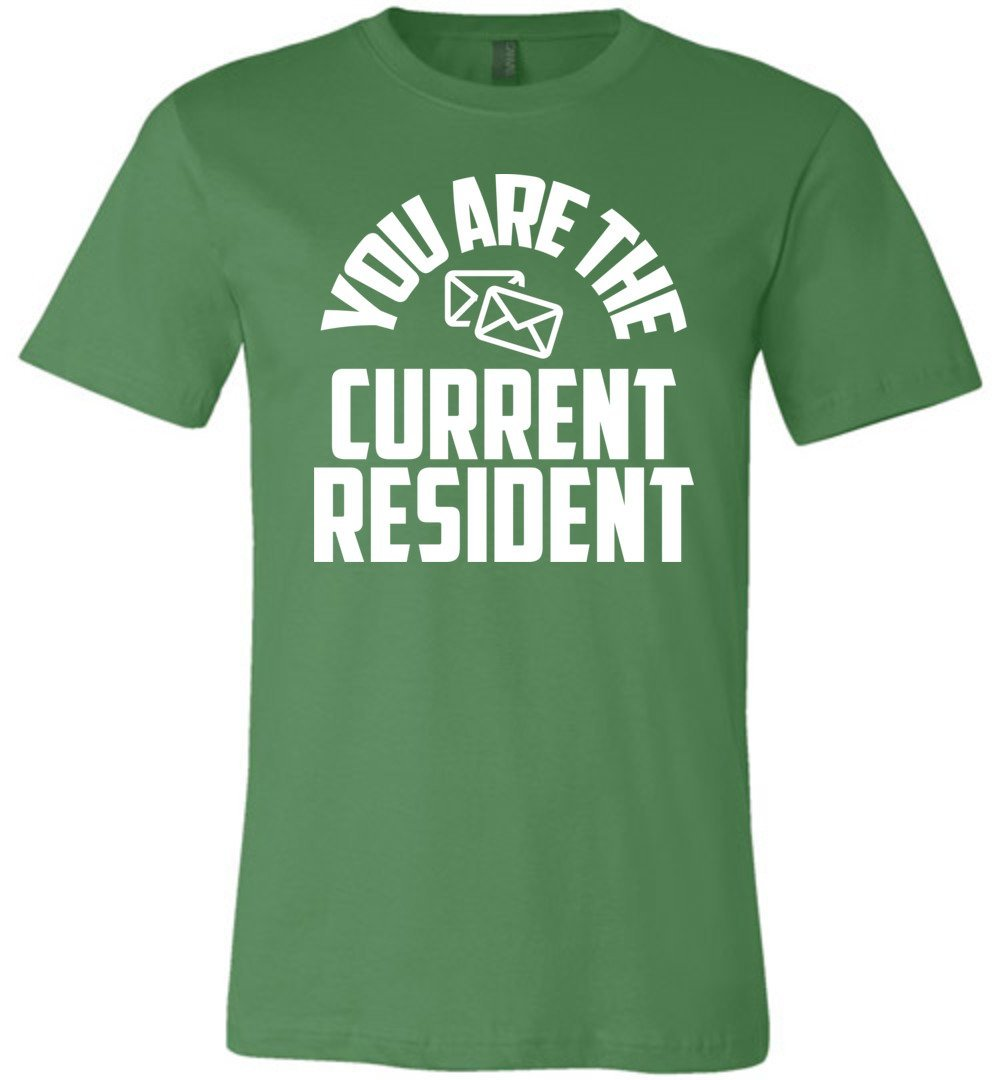 Postal Worker Tees Unisex Tshirt Leaf / S You are the current resident Tshirt