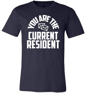 Postal Worker Tees Unisex Tshirt Navy / S You are the current resident Tshirt