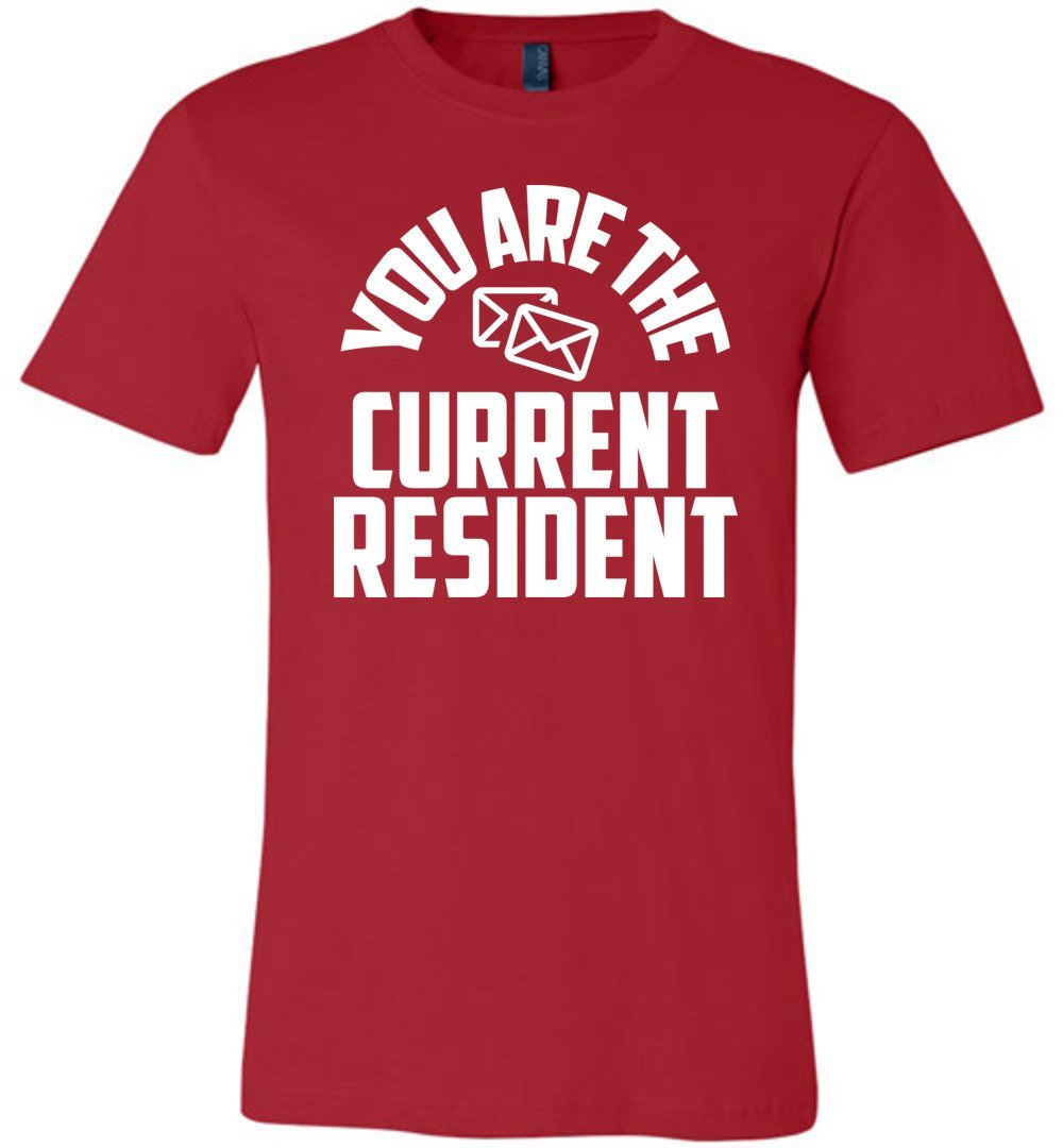 Postal Worker Tees Unisex Tshirt Red / S You are the current resident Tshirt